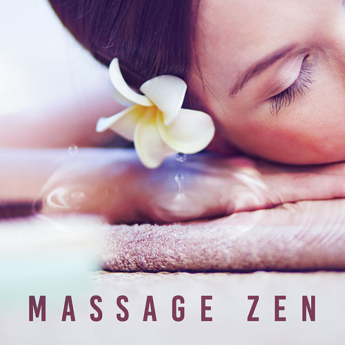 Massage Zen – Relaxing Music, New Age, Massage, Spa, Healing Sounds of Nature, Calming Music, Deep Relaxation de Reiki