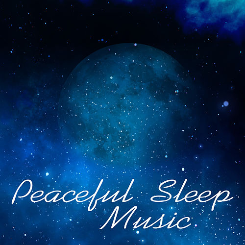 Play & Download Peaceful Sleep Music – Nature Sounds at Goodnight, Sweet Dreams, Soft Music, Relaxation, Healing Lullabies, Pure Sleep by Ambient Music Therapy | Napster