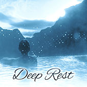Deep Rest – Relaxing Music for Rest, Chill, Deep Relaxation, Healing Nature by Chinese Relaxation and Meditation