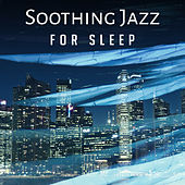 Soothing Jazz for Sleep – Instrumental Melodies to Bed, Mellow Jazz, Sleep Music, Lullaby at Goodnight, Relaxation, Smooth Jazz by Piano Love Songs