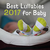 Best Lullabies 2017 for Baby – Sweet Nap, Relaxing Music at Goodnight, Pure Sleep, Bedtime, Calming Melodies to Bed, Baby Music by Lullabyes