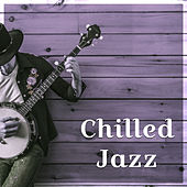 Chilled Jazz – Piano Bar, Restaurant Music, Jazz Cafe, Cocktail Party, Relaxation, Smooth Jazz to Rest, Dinner with Family by The Jazz Instrumentals