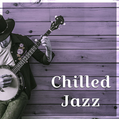 Chilled Jazz – Piano Bar, Restaurant Music, Jazz Cafe, Cocktail Party, Relaxation, Smooth Jazz to Rest, Dinner with Family de The Jazz Instrumentals