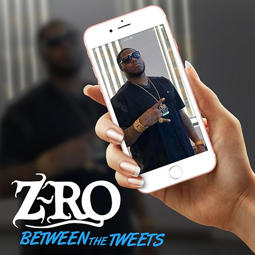 Play & Download Between the Tweets by Z-Ro | Napster