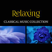 Relaxing Classical Music Collection – Finest Selected Classical Pieces, Mozart by Relaxing Piano Music