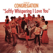 Softly Whispering I Love You by Mike Curb Congregation