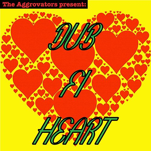 Play & Download Dub Fi Heart by The Aggrovators | Napster