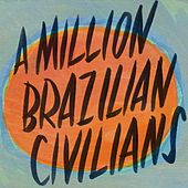 A Million Brazilian Civilians by Don Ross