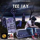 Don't Wanna Be a Memory by Jay Tee