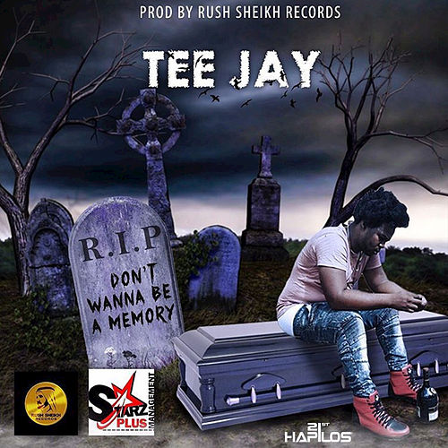 Play & Download Don't Wanna Be a Memory by Jay Tee | Napster