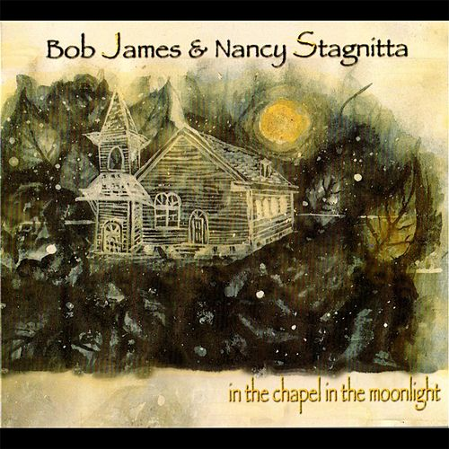 In the Chapel in the Moonlight von Bob James