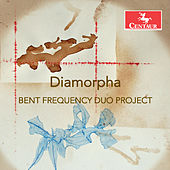 Diamorpha by Bent Frequency Duo Project