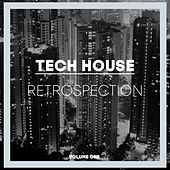 Tech House Retrospection, Vol. 1 by Various Artists