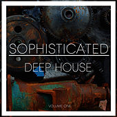 Play & Download Sophisticated Deep House, Vol. 1 by Various Artists | Napster