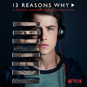 13 Reasons Why (A Netflix Original Series Soundtrack) by Various Artists