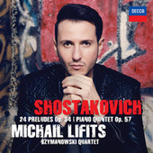 Play & Download Shostakovich: Preludes Op. 34 & Piano Quintet Op. 57 by Various Artists | Napster