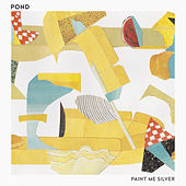 Play & Download Paint Me Silver by Pond | Napster