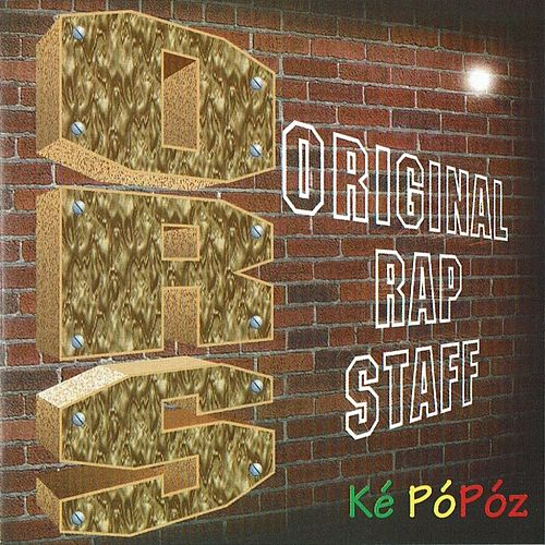Ké pópóz by Original Rap Staff