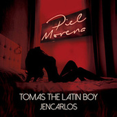 Piel Morena by Tomas the Latin Boy