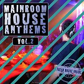 Play & Download Mainroom House Anthems, Vol. 2 by Various Artists | Napster