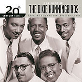 The Best of The Dixie Hummingbirds: The Millennium Collection by The Dixie Hummingbirds