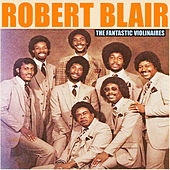 Robert Blair by Robert Blair & The Fantastic Violinaires