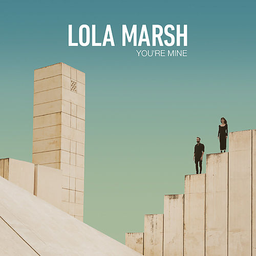 You're Mine de Lola Marsh