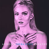 Breathe (Shura Remix) by Astrid S