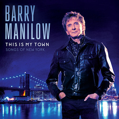 This Is My Town: Songs Of New York de Barry Manilow