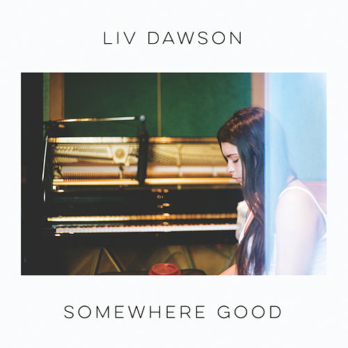 Somewhere Good by Liv Dawson