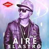 Cubaton Presenta el Astro - En el Aire by Astro