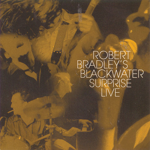 Play & Download Robert Bradley's Blackwater...Live by Robert Bradley | Napster