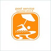 Pool Service Summer Chill 4 by Various Artists