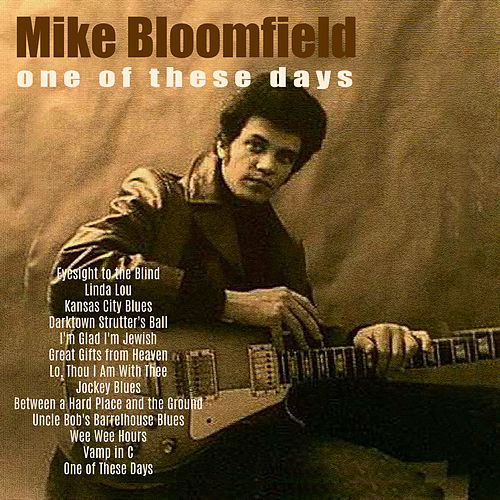 Play & Download One of These Days (Live) by Mike Bloomfield | Napster