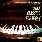 Doo Wop Dance Classics for Today, Vol. 1 by Various Artists