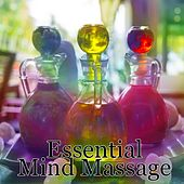 Play & Download Essential Mind Massage by Spa Relaxation | Napster