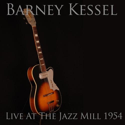 Barney Kessel: Live at the Jazz Mill 1954 de Barney Kessel