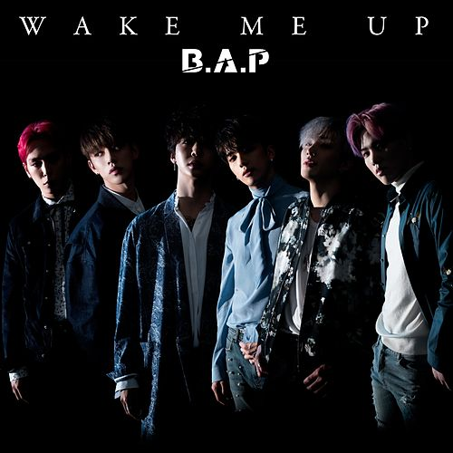 Play & Download Wake Me Up by BAP | Napster