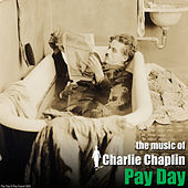 Play & Download Pay Day (Original Motion Picture Soundtrack) by Charlie Chaplin (Films) | Napster