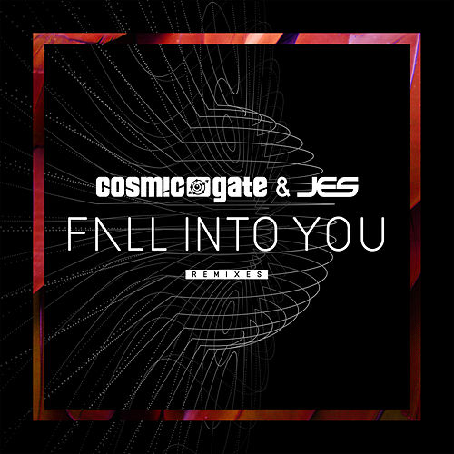 Play & Download Fall Into You (Remixes) by Cosmic Gate | Napster