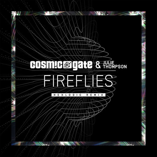 Play & Download Fireflies (Hexlogic Remix) by Cosmic Gate | Napster