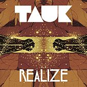 Realize by Tauk