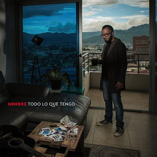 Todo Lo Que Tengo by Mendez