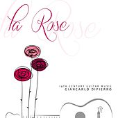 La Rose by Giancarlo Dipierro