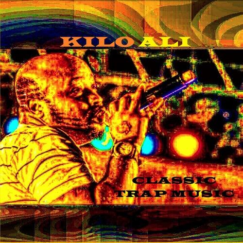 Classic Trap Music by Kilo Ali