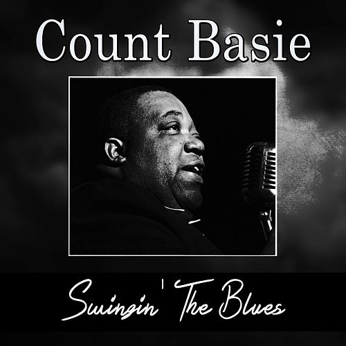 Swingin' The Blues by Count Basie