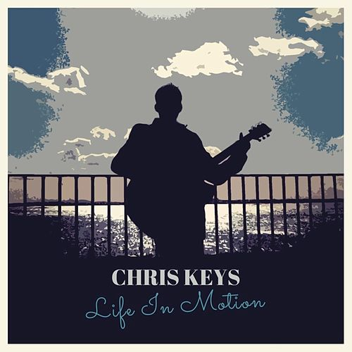Life in Motion by Chris Keys