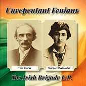 Play & Download Unrepentant Fenians EP by The Irish Brigade | Napster