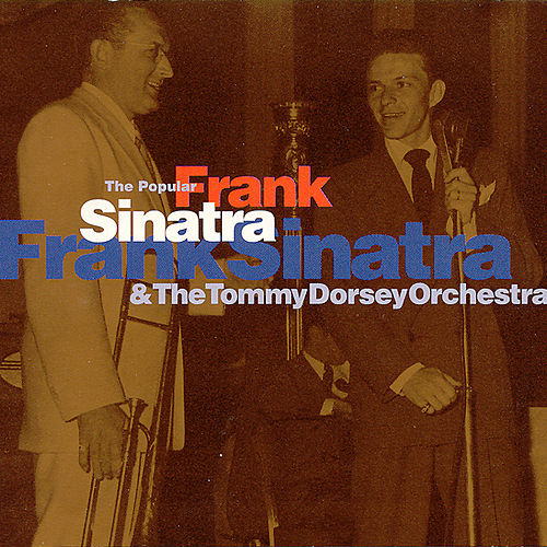 Play & Download The Popular Frank Sinatra Vols. 1-3 by Tommy Dorsey | Napster