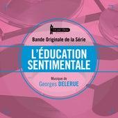 Play & Download L'éducation sentimentale (Bande originale de la série) by Georges Delerue | Napster